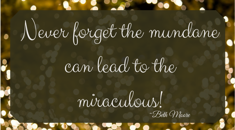 Turning The Mundane Into The Miraculous