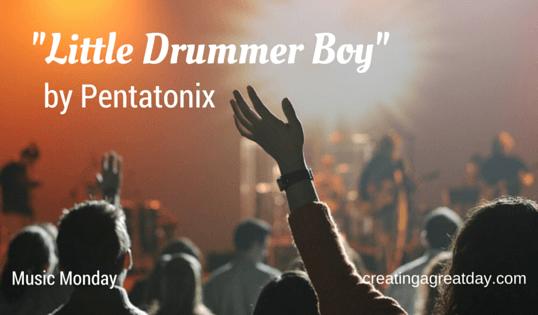Little Drummer Boy – Pentatonix {Music Monday}