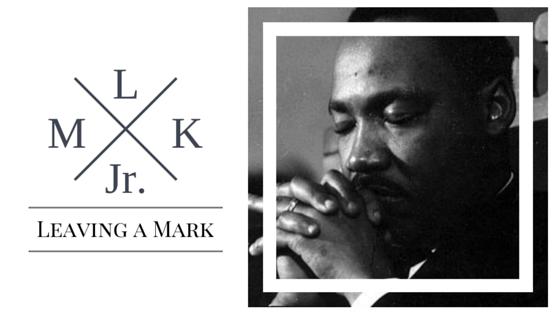 MLK: Leaving a Mark