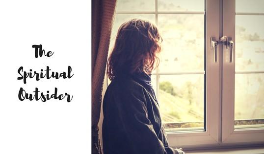 The Spiritual Outsider