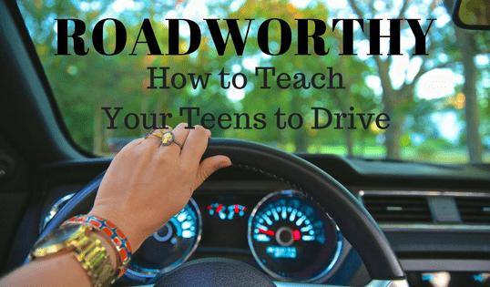 ROADWORTHY: How to Teach Teens to Drive