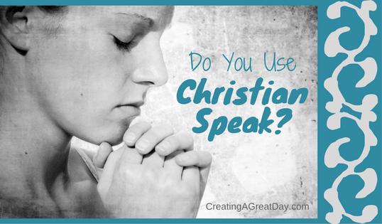 "Do You Use ""Christian Speak?"""