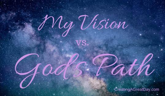 My Vision vs. God's Path