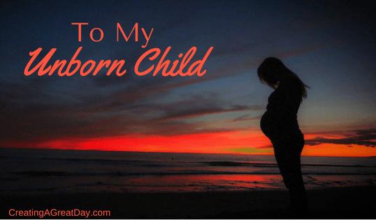 To My Unborn Child